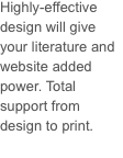 Highly-effective design will give your literature and website a